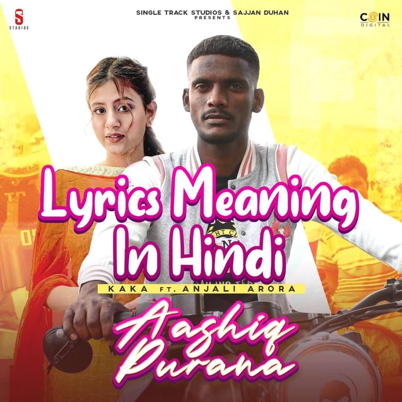 Aashiq Purana Song Lyrics Meaning (Translation) In Hindi By Kaka