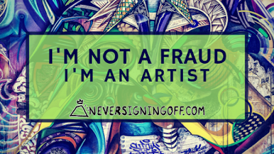 I'm not a fraud I'm an artist