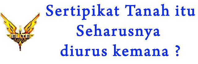 Kemanakah seharusnya Sertipikat Tanah diurus ? by Notaris Sukodono