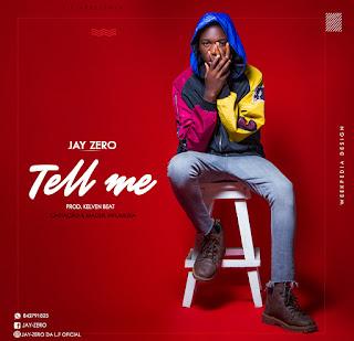 Jay Zero - Tell Me
