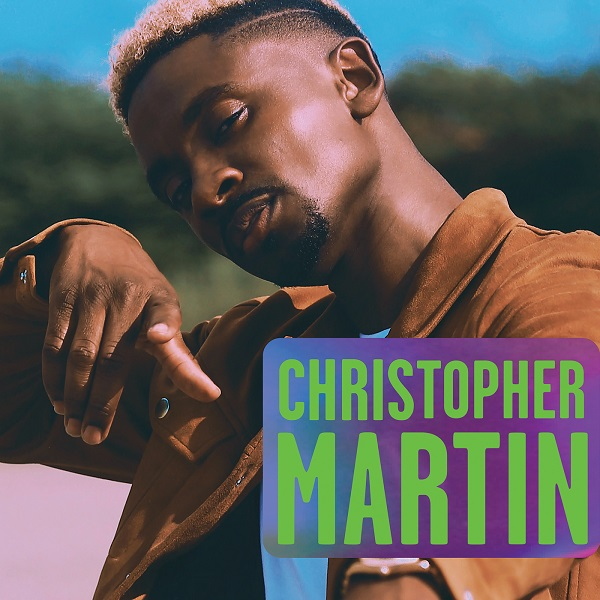 CHRISTOPHER MARTIN - AND THEN - VP RECORDS - 2019 ~ Reggae Dancehall