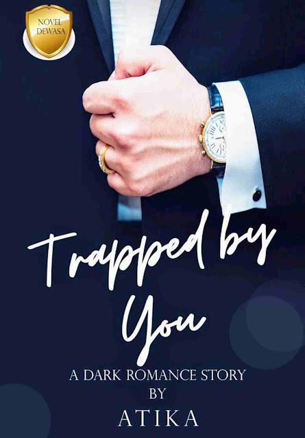 Novel Trapped by You Karya Siti Nur Atika PDF