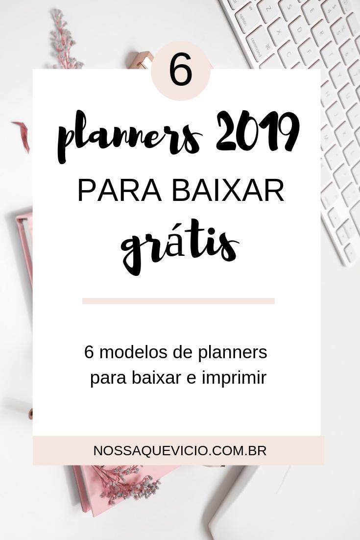 PLANNER 2019 PARA IMPRIMIR GRÁTIS: 6 MODELOS