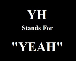 YH stands For YEAH