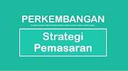 Sejarah Perkembangan Strategi Pemasaran