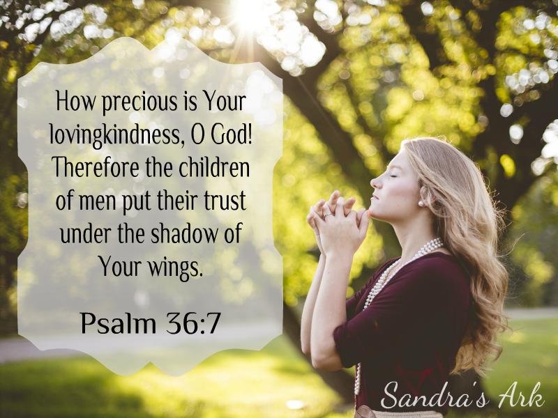 Sandra's Ark: Smile God Loves You! Psalm 36:7 - Sunday Scripture