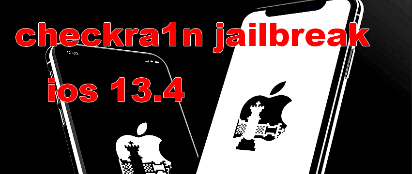Checkra1n jailbreak beta for ios 13.4