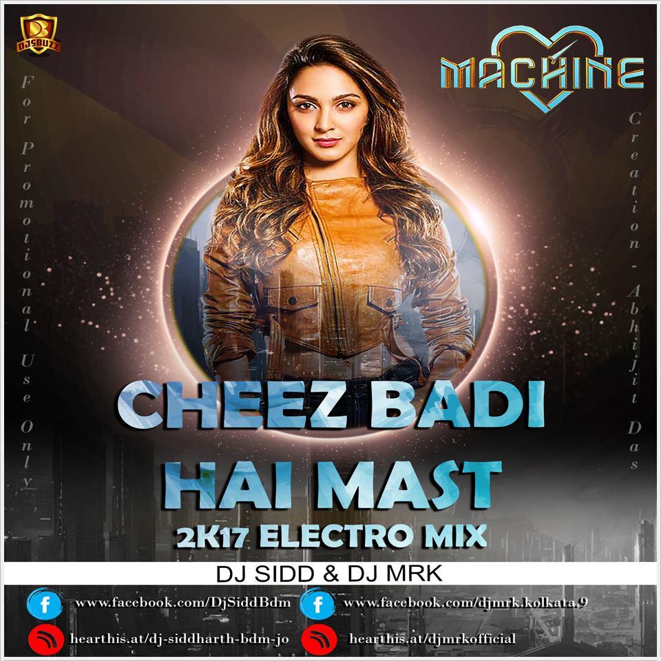 Tu Cheez Badi Download 2017: CHEEZ BADI HAI MAST (2K17 ELECTRO MIX )