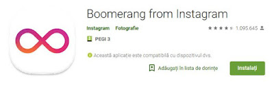 https://play.google.com/store/apps/details?id=com.instagram.boomerang&hl=ro