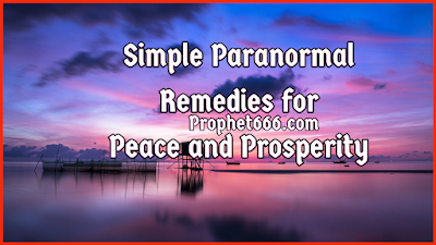 Simple Paranormal Remedies for Happiness and Prosperity