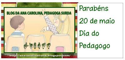 Dia do Pedagoga - 20 de Maio