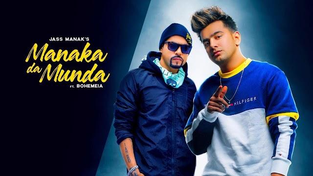 Manaka Da Munda Lyrics- Jass Manak Ft. Bohemia- Age 19 Album