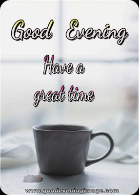 Good evening hd images with tea
