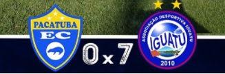 Campeonato Cearense B : Pacatuba dá vexame e é goleado por Iguatu - 7 a 0.