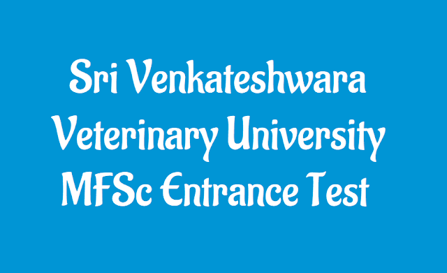 svvu mfsc admissions notification, master of fishery science course, mfsc course, svvu pg admissions, mfsc entrance test, selection procedure, application form, fee, exam date, qualification, bfsc