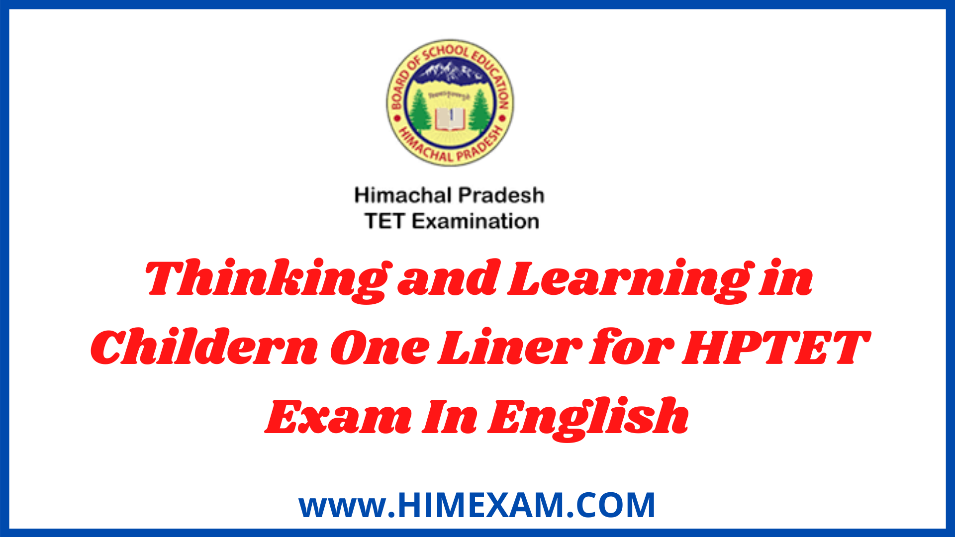 Thinking and Learning in Childern One Liner for HPTET Exam In English