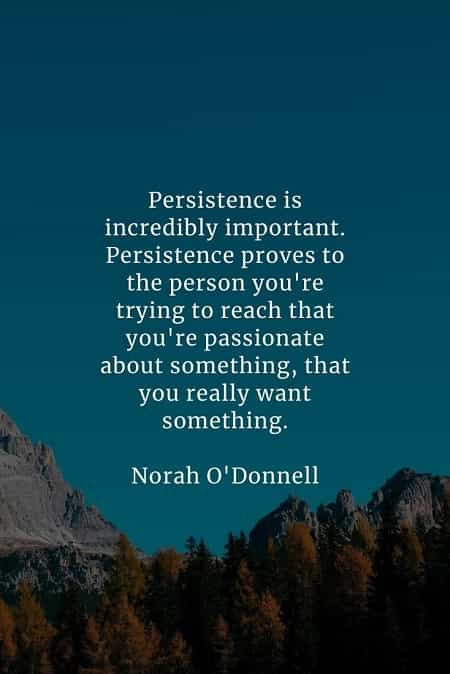 Persistence quotes that'll inspire you become tenacious