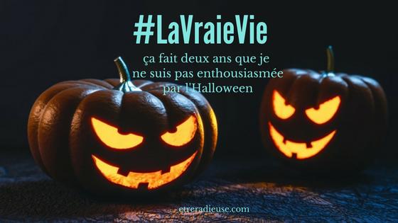 #LaVraieVie: ça fait deux ans que je ne suis pas enthousiasmée par l'Halloween