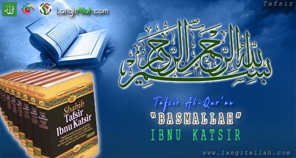 Perbedaan Pendapat Para Ulama Dalam Tafsir BASMALAH Menurut Ibnu Katsir