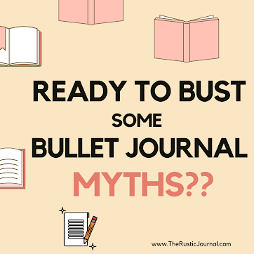 Ready to Bust some Bullet Journal Myths??