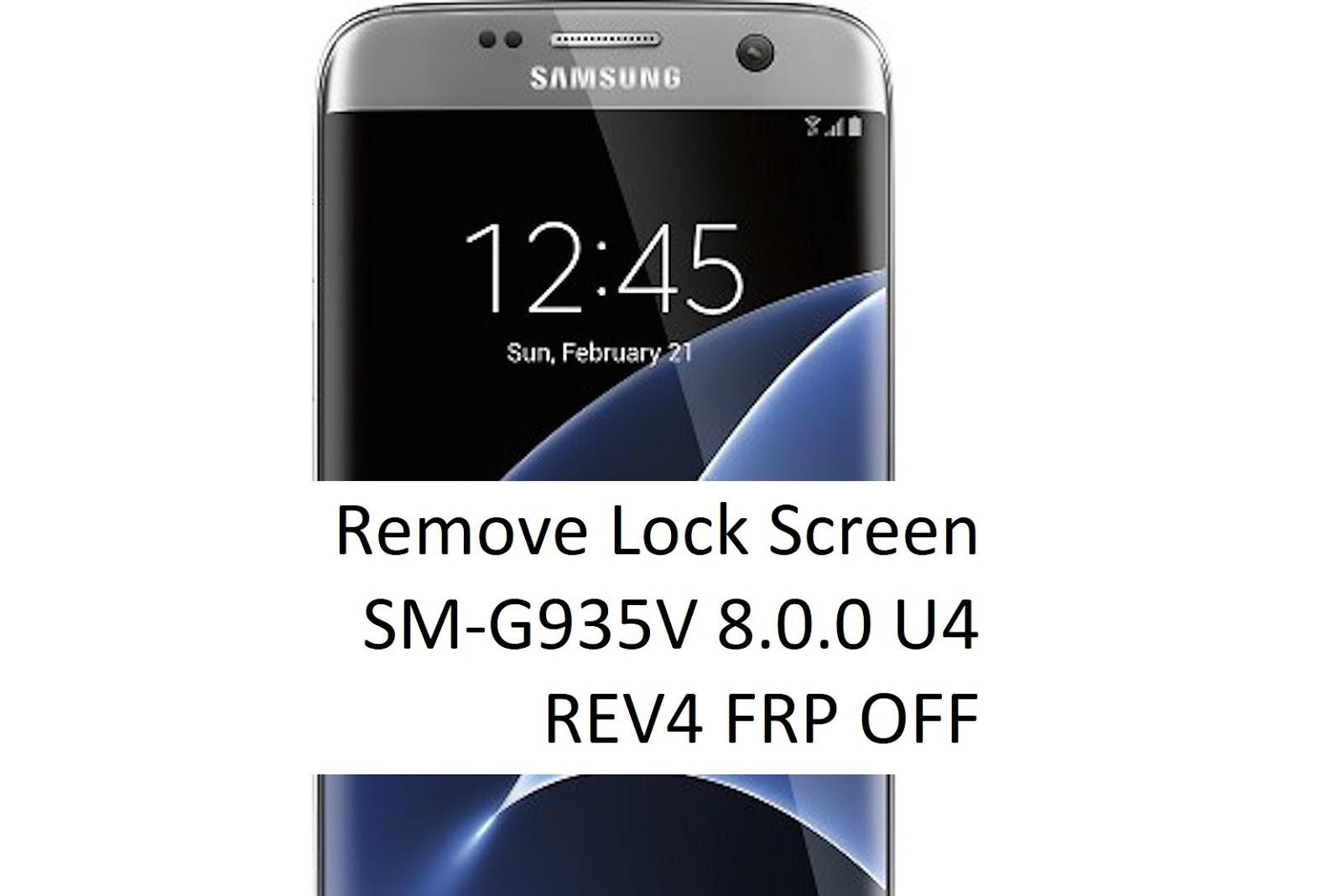 SM-G935V Android 8 0 0 Oreo Binary U4 REV4 Remove Lock Screen FRP