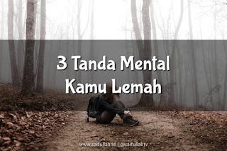 3 Tanda Mental Kamu Lemah. No 3 Paling Parah!