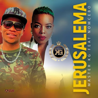 Master KG Feat. Nomcebo - Jerusalem (Naija)  baixar nova musica de, Download Mp3,Baixar Mp3, Baixar 2020,  2020, 2019, Download Grátis