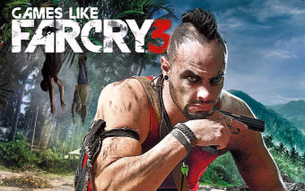 Games Like Far Cry 3,Far Cry 3