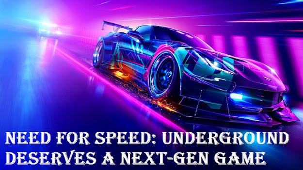Need for Speed: Underground Deserves a Next-Gen Game