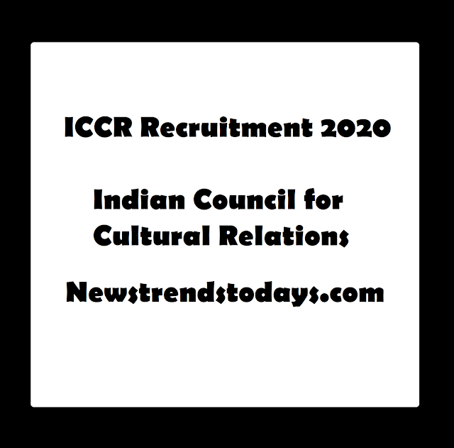 ICCR Recruitment 2020 Indian Council for Cultural Relations