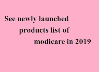 See newly launched products list of modicare