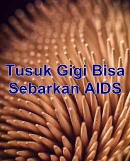 Tusuk Gigi Bisa Sebarkan AIDS