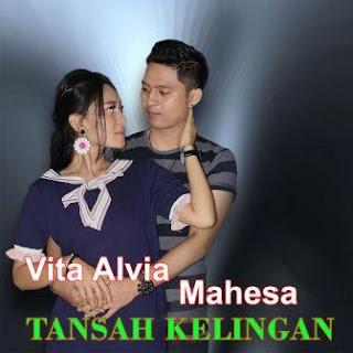 Mahesa & Vita Alvia - Tansah Kelingan