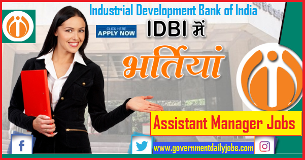 Industrial Development Bank of India (IDBI) Assistant Manager Recruitment 2019