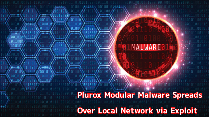 Plurox  - 81AIt1560941677 - Plurox Modular Malware Spreads Over Local Network Via Exploit