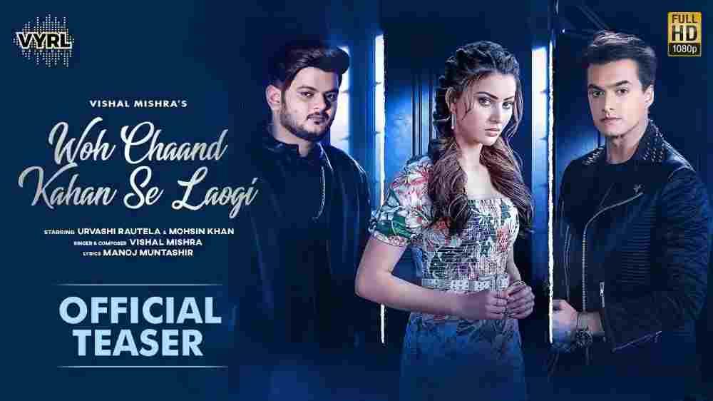 Woh Chaand Kahan Se Laogi Lyrics - Vishal Mishra
