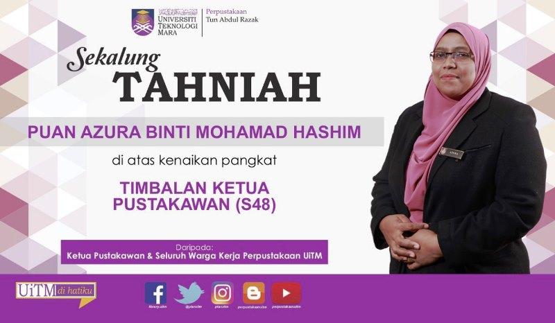 Ucapan Tahniah Kenaikan Pangkat Puan Azura Binti Mohamad Hashim Perpustakaan Uitm