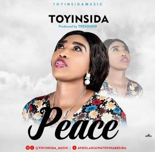 Music:-  Toyinsida- Peace Mp3 Download