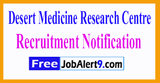 DMRC Desert Medicine Research Centre Recruitment Notification 2017 Last Date 23-05-2017