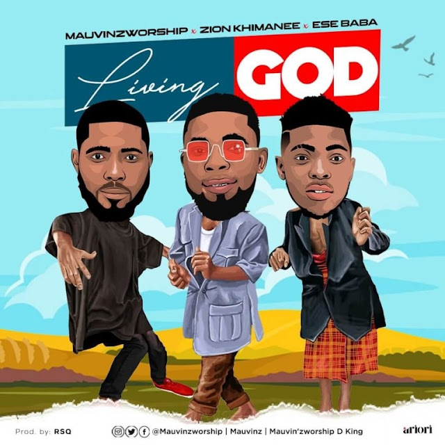 Download audio: MauvinzWorship  Zion Khimanee & Ese Baba - Living God mp3