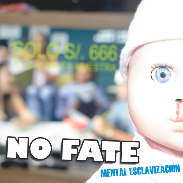 "No Fate stream new EP ""Mental Esclavización"""