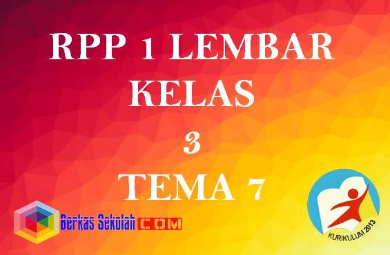 RPP 1 Lembar Kelas 3 SD Tema 7 Kurikulum 2013 Revisi 2020