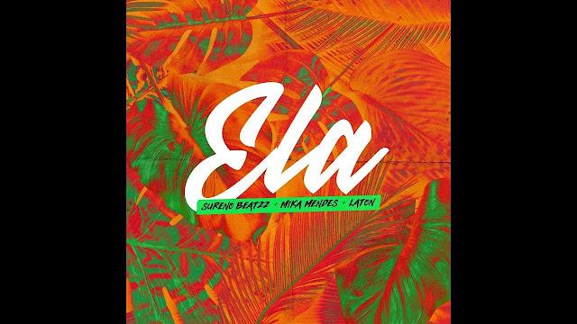 Sureno Beatzz, Mika Mendes & Laton - Ela (Afro Beat)