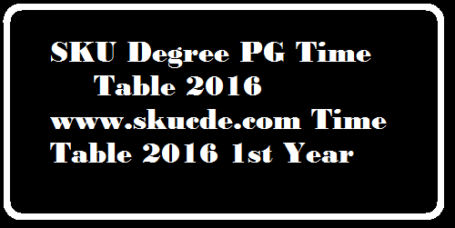 Sku Degree Pg Time Table 2016 Www Skucde Com Time Table 2016 1st Year Cse Ap Gov In Ap Teachers Transfers Online Application Web Option Submission Seniority Vacancy Lists