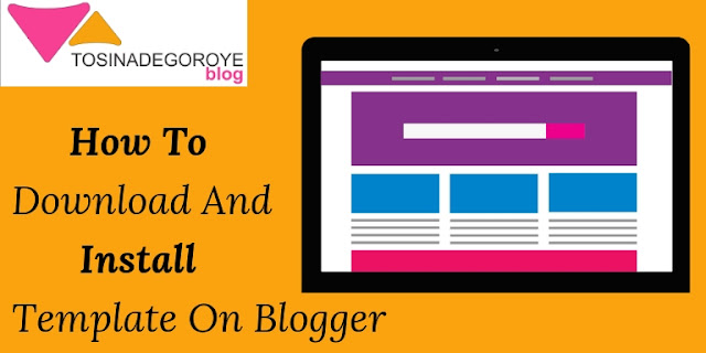 How to Download And install Template on Blogger