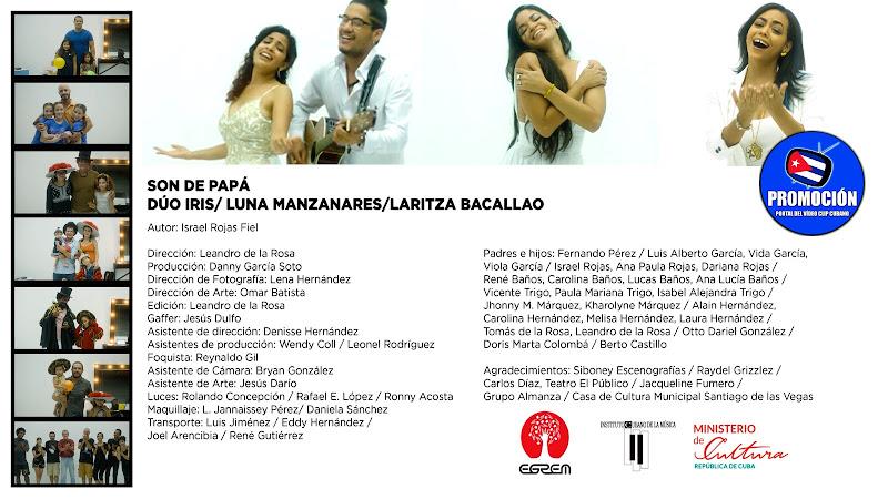 Dúo Iris & Luna Manzanares & Laritza Bacallao - Son de Papá - Videoclip - Autor: Israel Rojas Fiel - Dir: Leandro de la Rosa. Portal Del Vídeo Clip Cubano. Música cubana. Cuba.