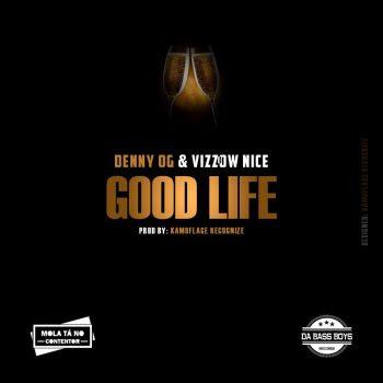 Denny Og & Vizzow Nice – Good Life