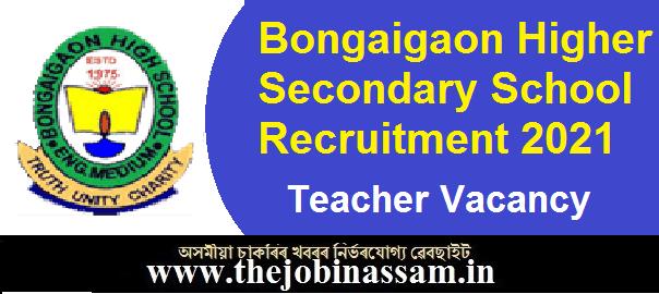 Bongaigaon Higher Secondary School Recruitment 2021
