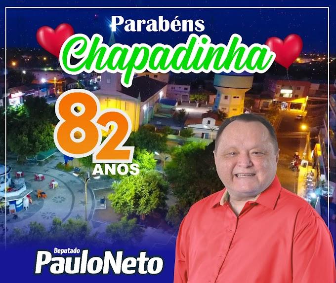 Deputado Paulo Neto parabeniza Chapadinha pela passagem dos 82 Anos de emancipação politica.