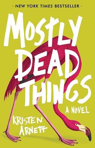 Mostly Dead Things by Kristen Arnett pdf